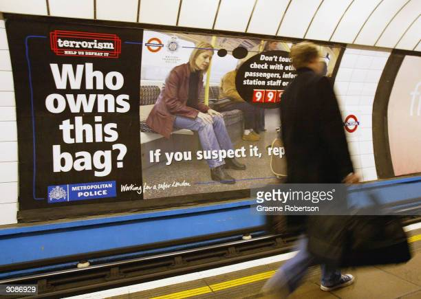 London Underground platform displays a poster warning passengers to be on their guard against possible attacks on the network on March 15 2004 in...