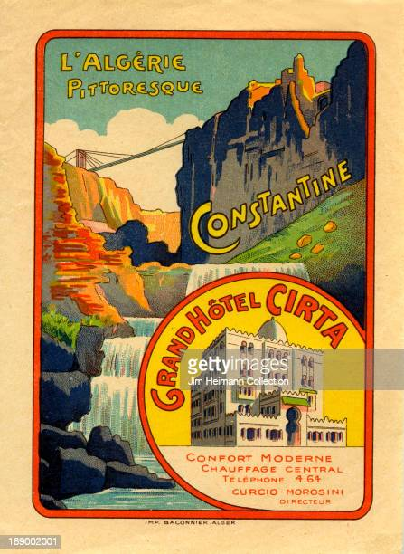 A luggage label for Constantine in Algeria by Grand Hotel Cirta reads 'The Picturesque Algeria' from 1918 in Algeria