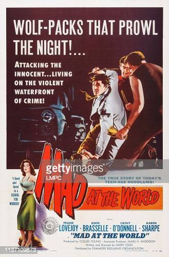 Mad At The World poster US poster from left Cathy O'Donnell Keefe Brasselle 1955
