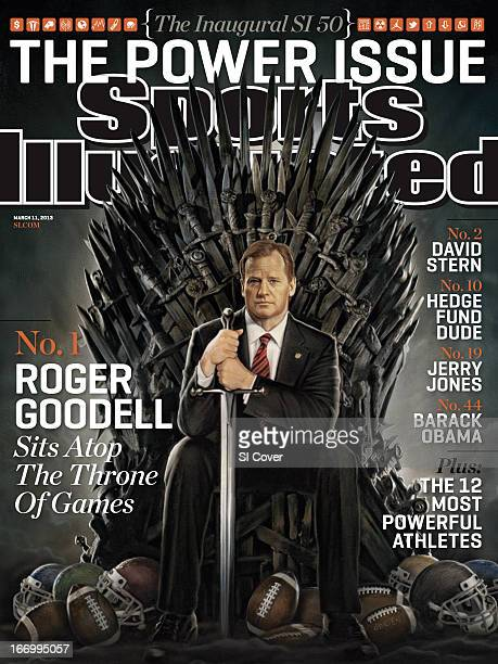 March 11 2013 Sports Illustrated via Getty Images Cover The Power Issue Illustration of NFL commissioner Roger Goodell sitting on the Iron Throne...