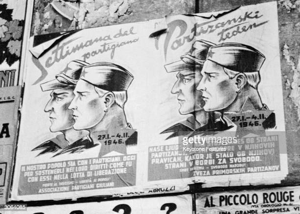 Bilingual posters in Trieste announcing a 'partisan week' to encourage brotherhood between the Slav occupying forces and the Italian partisans and...