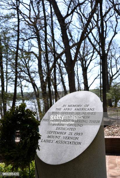 A marker placed in memory of Afro Americans who served as slaves at Mount Vernon the plantation owned by George Washington the first President of the...