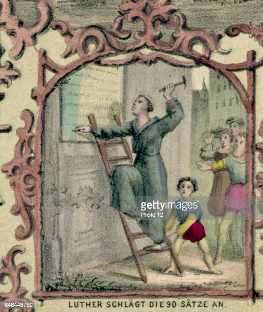 Martin Luther German Protestant reformer nailing his 95 theses to the door of the Castle Church Wittenberg 31 October 1517 Starting the Reformation...
