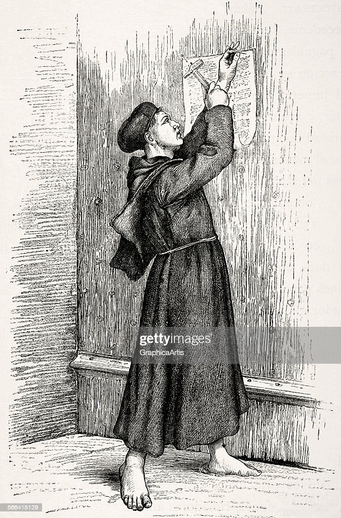 Martin Luther hanging his Ninety-five Theses on the door of All Saints Church in & Martin Lutheru0027s 95 Theses Pictures | Getty Images
