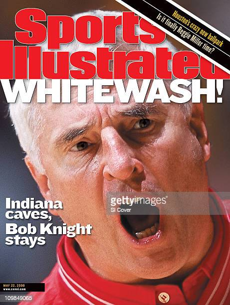 May 22, 2000 Sports Illustrated via Getty Images Cover:College Basketball: Closeup of Indiana coach Bob Knight upset, yelling during game vs Purdue...