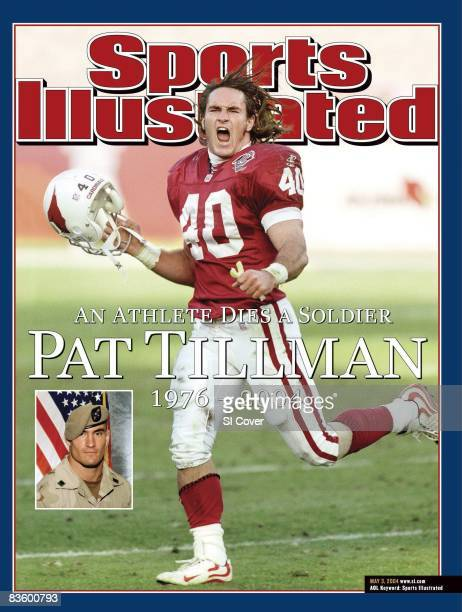 May 3 2004 Sports Illustrated via Getty Images Cover Football Arizona Cardinals Pat Tillman victorious after making tackle for loss vs New Orleans...