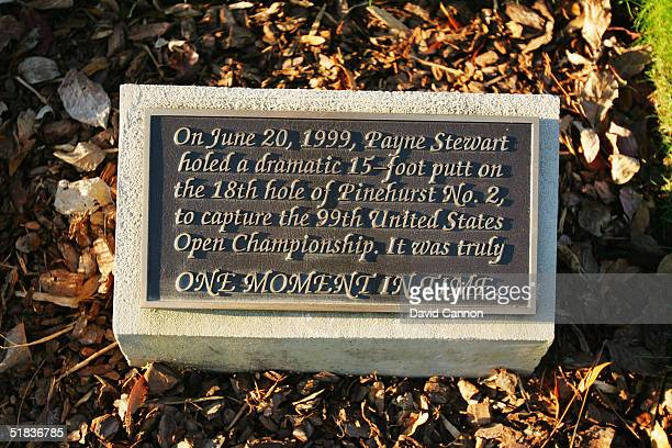 A memorial plaque of the 1999 US Open Champion Payne Stewart beside the green on the 18th hole on The Pinehurst No 2 Course venue for the 2005 US...