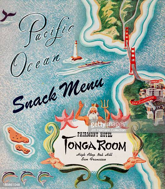A menu for The Fairmont Hotel Tonga Room reads ' Fairmont Hotel Tonga Room Pacific Ocean Snack Menu' from 1945 in USA