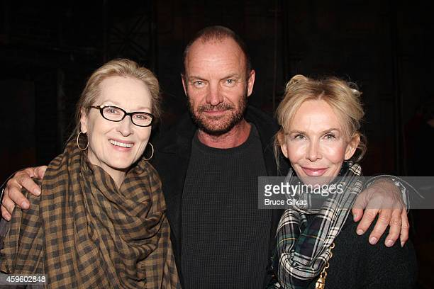Meryl Streep Sting and Trudie Styler pose backstage at the hit musical The Last Ship on Broadway at The Neil Simon Theater on November 25 2014 in New...