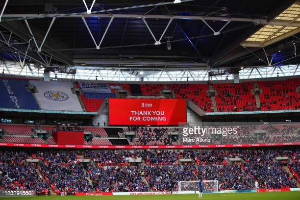 Message thanking fans for their attendance is shown on the big screen during The Emirates FA Cup Final match between Chelsea and Leicester City at...
