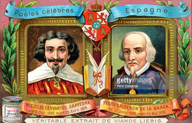 Miguel de Cervantes Saavedra and Pedro Calderon De La Barca c1900 Spanish poets of the 16th and 17th centuries French advertising for Liebig extract...