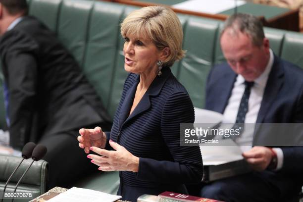 Minister for Foreign Affairs Julie Bishop during House of Representatives question time at Parliament house on October 25 2017 in Canberra Australia...