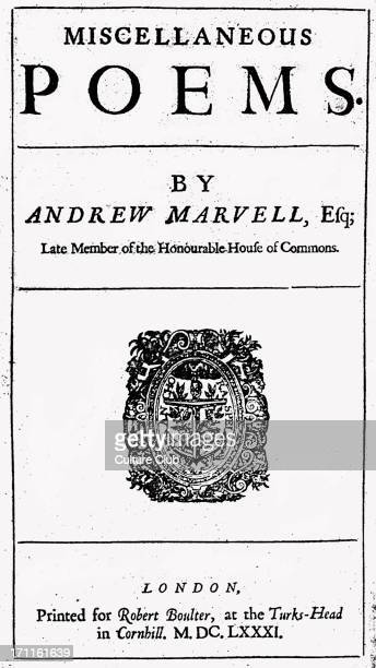 'Miscellaneous poems' by 'Miscellaneous poems' by Andrew Marvell Title page Published in Lonodn in 1681 AM English metaphysical poet 31 March 1621 –...