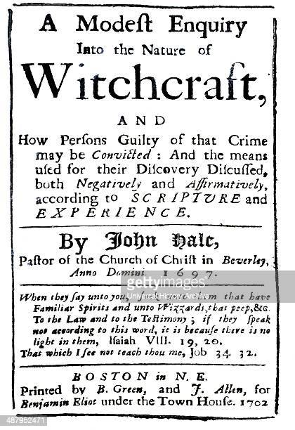 A Modest Enquiry Into the Nature of Witchcraft by Rev John Hale of Beverly The book was written in 1697 but Hale desired it not to be printed until...