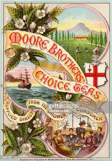 Moore Brothers' Choice Teas, London, 1895-1900.