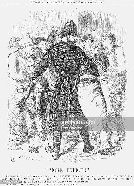 More Police!, 1877. A lone policeman is depicted as trying to deal with vagrants, urchins, and various members of the public, all of whom are...