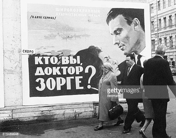 Intrigue Sited A huge poster pasted on a corner site in Moscow advertises the coming of a new film Who Are You Dr Sorge which is being released in...