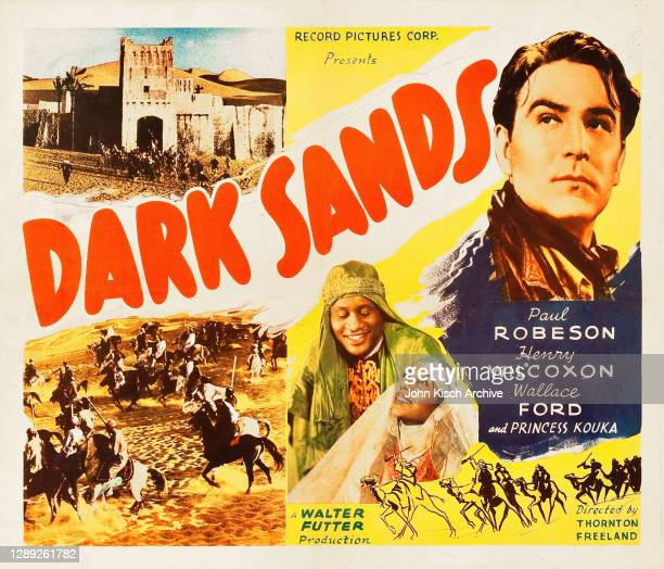 Movie poster advertises 'Dark Sands ,' starring Paul Robeson, Henry Wilcoxon, Wallace Ford, and Princess Kouka, 1937.