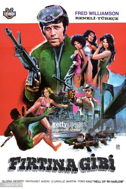 Movie poster advertises the Turkish release of 'Hell Up in Harlem' , starring Fred Williamson, D'Urville Martin, and Gloria Hendry, 1973.