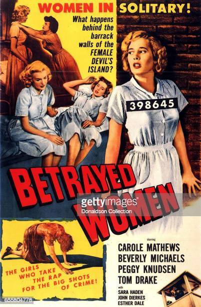 A movie poster for the film 'Betrayed Women' reads 'Women in solitary What happens begind the barrack walls of the FEMALE DEVIL'S ISLAND' starring...