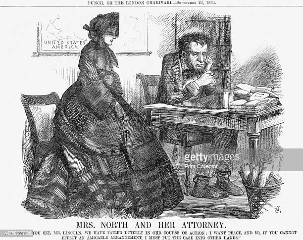 'Mrs. North and Her Attorney', 1864. Mrs North says: You see, Mr. Lincoln, we have failed utterly in our course of Action; I want Peace, and so, if...