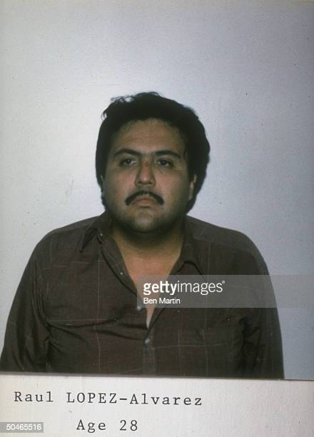 Mugtype shot of Raul LopezAlvarez allegedly 1 of killers of DEA agent Enrique Camarena murdered by Mexican drug lords in 1985