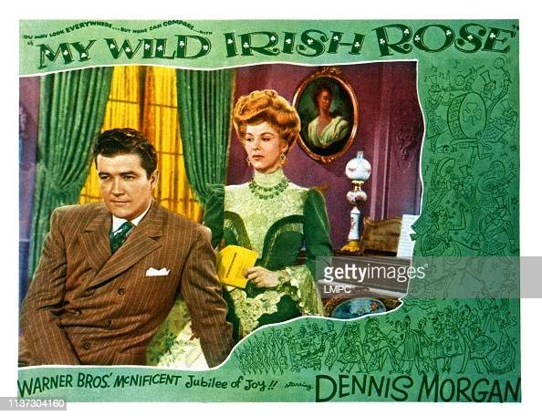 My Wild Irish Rose Lobbycard From Left Dennis Morgan Andrea King News Photo Getty Images