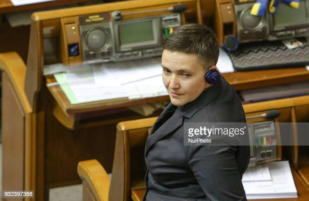 MP Nadia Savchenko is seen during the session as she came back after been questioned by SSU The session of Ukrainian Parliament in Kyiv Ukraine March...