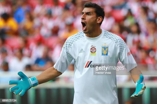 Nahuel Guzman goalkeeper of Tigres reacts during the Final second leg match between Chivas and Tigres UANL as part of the Torneo Clausura 2017 Liga...