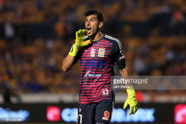 Nahuel Guzman, Goalkeeper of Tigres shouts during the Final first leg match between Tigres UANL and Leon as part of the Torneo Clausura 2019 Liga MX...