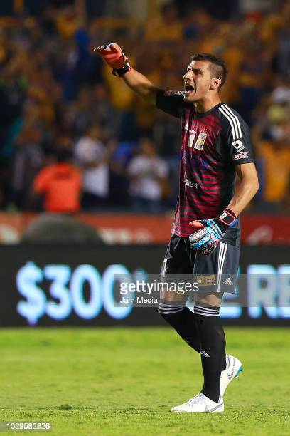 Nahuel Guzman of Tigres shouts during the 6th round match between Tigres UANL and Veracruz as part of the Torneo Apertura 2018 Liga MX at...
