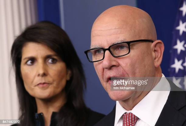 National Security Advisor General HR McMaster and US Ambassador to the United Nations Nikki Haley answer questions during a briefing at the White...