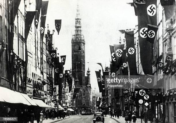 May 1939 A street scene in Danzig lined with Nazi flags Danzig was made a 'free city' by the Traety of Versailles to give the newly independent...