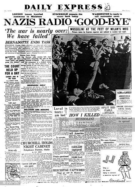 Nazis Radio 'Goodbye' front page of the Daily Express 1 May 1945 The final days of World War II in Europe The photograph shows the bodies of Italian...