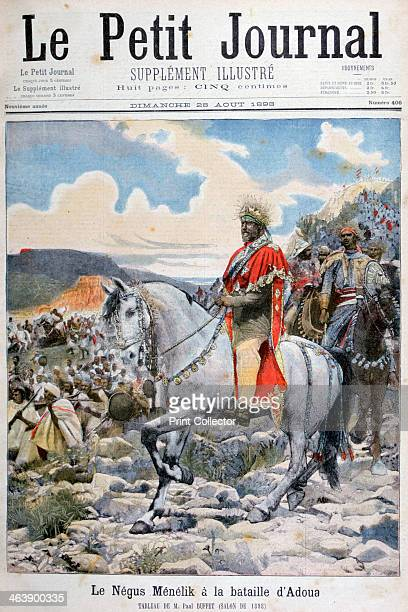 Negus of Ethiopia Menelik II at the Battle of Adoua 1898 Ethiopian forces fought the Italians in 1896 An illustration from Le Petit Journal 28th...