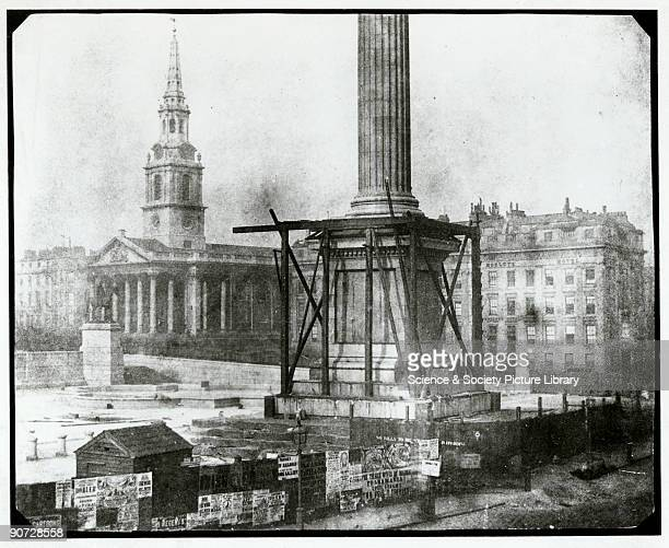 Nelson's Column under Construction Trafalgar Square London' first week of April 1844 Salt paper print from a calotype negative by William Henry Fox...