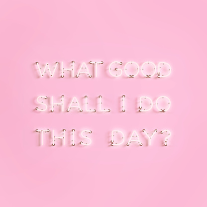 Neon sign with Benjamin Franklin quote: What good shall I do this day? - gettyimageskorea