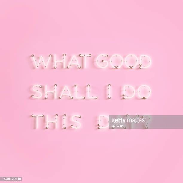 neon sign with benjamin franklin quote: what good shall i do this day? - font stock pictures, royalty-free photos & images