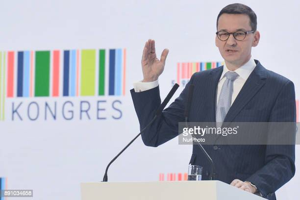 A new Polish Prime Minister Mateusz Morawiecki speaks during an economical Congress in Rzeszow Southern Poland On Tuesday 12 December 2017 in Krakow...