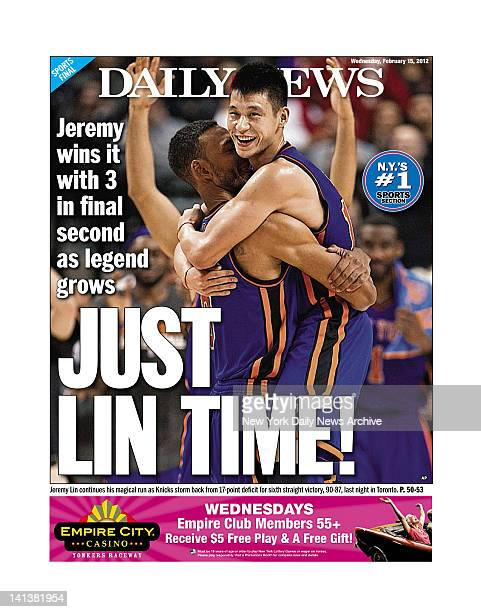 New York Daily News back page for February 15 Headline reads Just Lin TimeJeremy wins it with 3 in final second as legend grows Jeremy Lin continues...