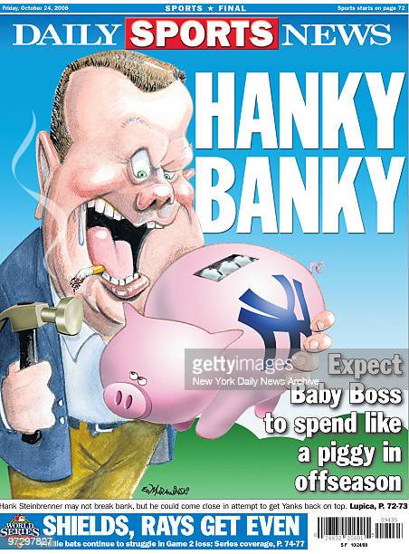 New York Daily News Back page October 24 Hanky Banky Expect Baby Boss to spend like a piggy in offseason Hank Steinbrenner caricature