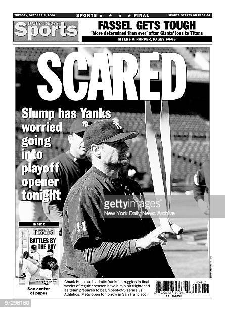 New York Daily News backpage SCARED Slump has Yanks worried going into playoff opener tonight Chuck Knoblauch admits Yanks' stuggles in final weeks...