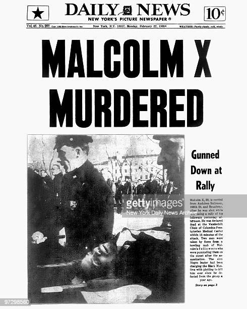 New York Daily News front page dated February 22 1965 Headline MALCOLM X MURDERED Gunned Down at Rally Malcolm X is carried from Audubon Ballroom...