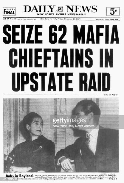 New York Daily News front page dated November 15 Headline SEIZE 62 MAFIA CHIEFTAINS IN UPSTATE RAID BABS IN BOYLAND Barbara Hutton the...