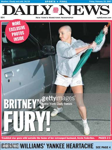 New York Daily News front page February 23, 2007 BRITNEY'S FURY! Britney Spears Attacks car with umbrella.
