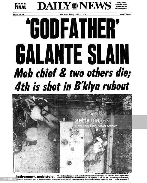 New York Daily News front page July 13 Headline 'Godfather' Galante Slain Mob chief two others die 4th is shot in Brooklyn rubout Retirement mob...