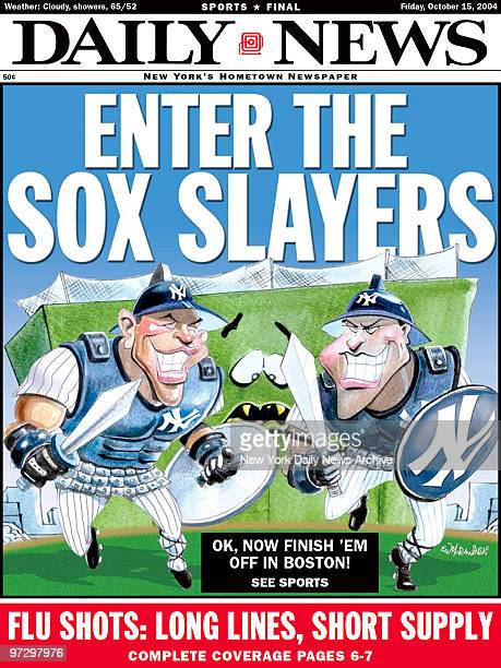 New York Daily News Front page October 15 Enter the Sox Slayers OK Now Finish 'em Off in Boston Flu Shots Long Lines Short Supply New York Yankess vs...
