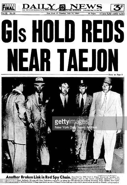 New York Daily News front page Tuesday July 181950 'GIs Hold Reds Near Taejon' Another Broken Link in Red Spy ChainDescribed by FBI Chief J Edgar...