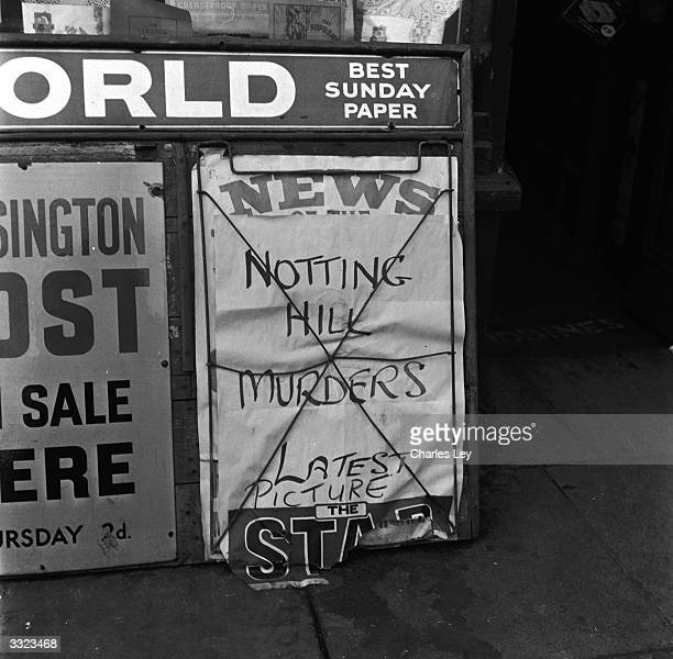 News stands carry the headline 'Notting Hill Murders' following the gruesome discoveries at 10 Rillington Place Notting Hill in London where Reginald...