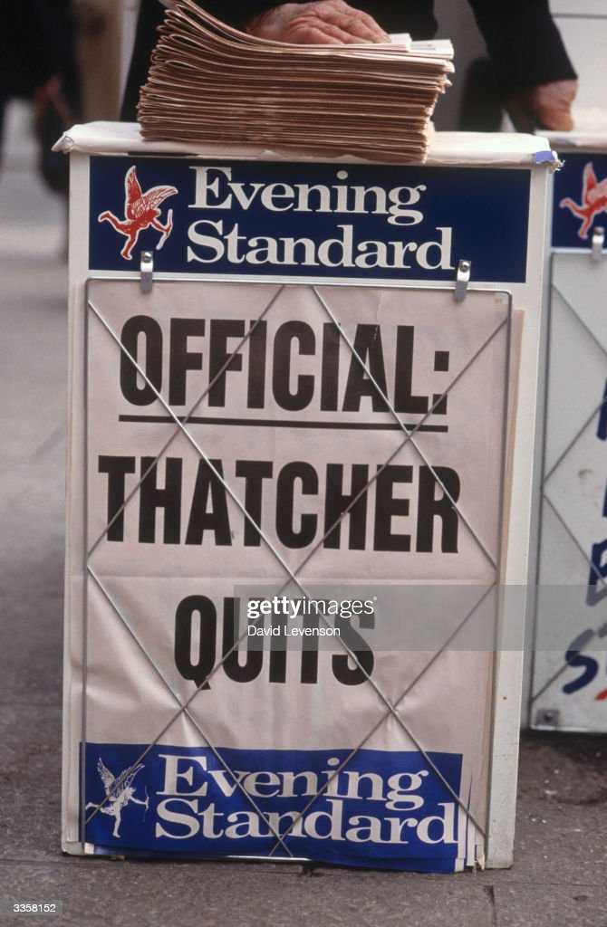 A newspaper vendor's stand in London, showing the headline of the London Evening Standard, announcing the resignation of Maragaret Thatcher as Prime Minister and leader of the Conservative Party, on November 21, 1990 in London.